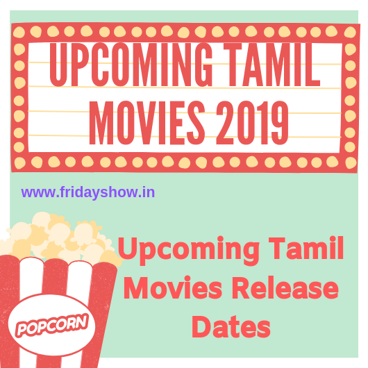 Upcoming Tamil Movies Release Dates